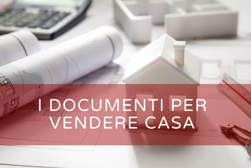 documenti per vendere casa