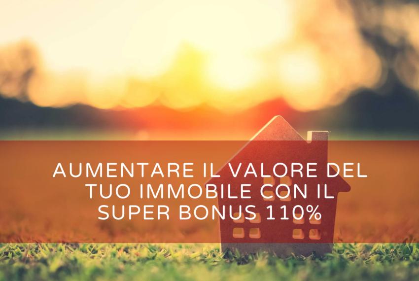 aumentare il valore del tuo immobile con il Super Bonus 110%